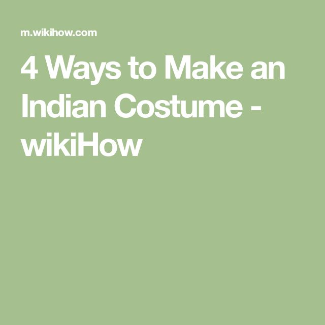 4 Ways to Make an Indian Costume - wikiHow