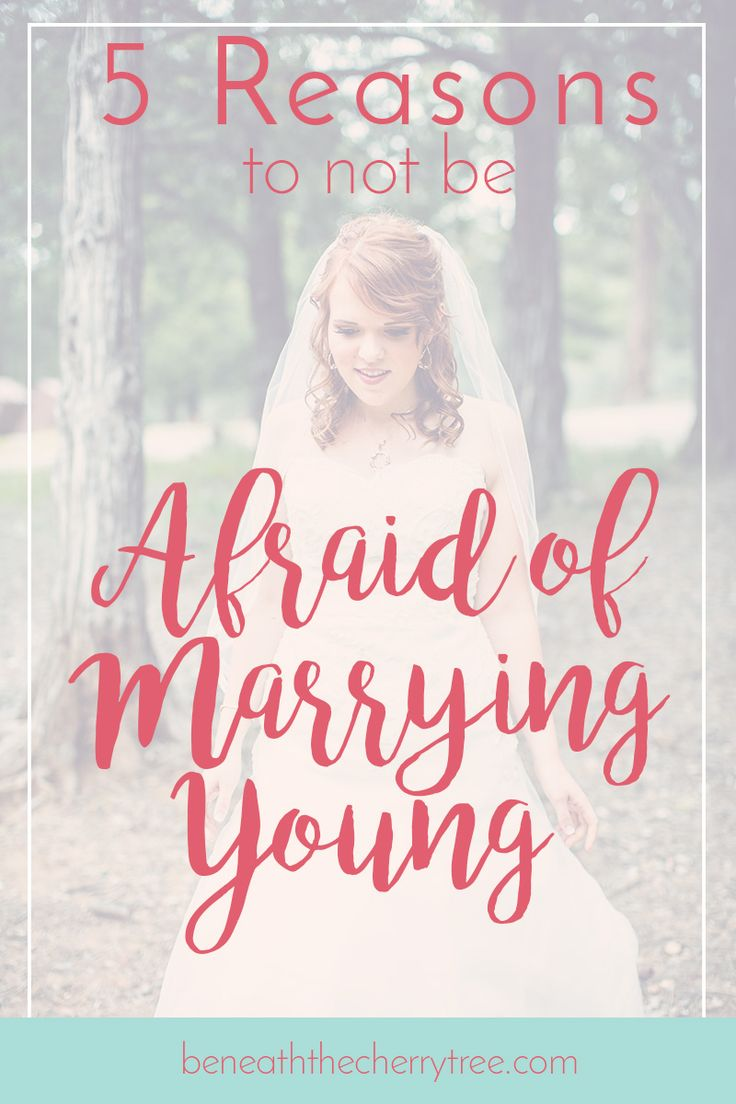 5 Reasons to Not Be Afraid of Marrying Young Marriage Tips | Christian Marriage | Afraid of Marrying Young | Beneath the Cherry Tree | Tips for Young Wives | Newlywed Advice http://www.beneaththecherrytree.com/5-reasons-to-not-be-afraid-of-marrying-young/