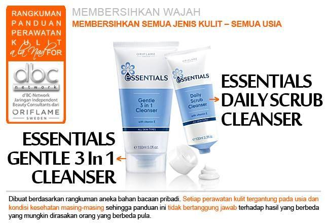 Essentials Gentle 3-in-1 Cleanser ( 23753 ) Pembersih lembut melembabkan. 150 ml.  Essentials Daily Scrub Cleanser ( 23744 ) Mengeksfoliasi, membersihkan dengan seksama. 100 ml.