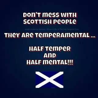 Half temper and half mental: Scottish people. :D                                                                                                                                                                                 More