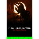 How I met Barbara the Zombie Hunter (Kindle Edition)By Raymund Hensley