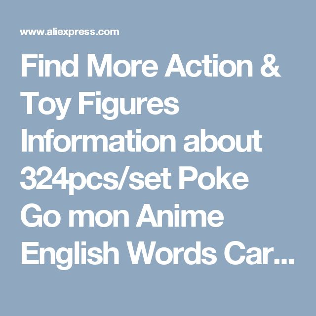 Find More Action & Toy Figures Information about 324pcs/set Poke Go mon Anime English Words Cards EX XY mega Card  Figures Collection Game Cards Gifts Kids Toys for children,High Quality toys for,China toys for children Suppliers, Cheap kids toys from Bainily-baby on Aliexpress.com