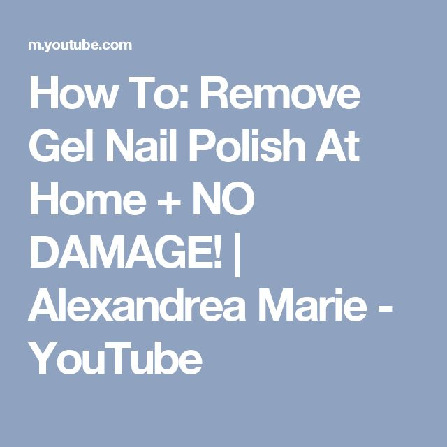 17 Best Ideas About Remove Gel Nails On Pinterest