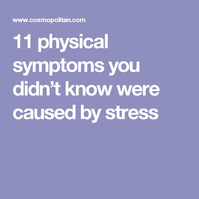 11 physical symptoms you didn't know were caused by stress