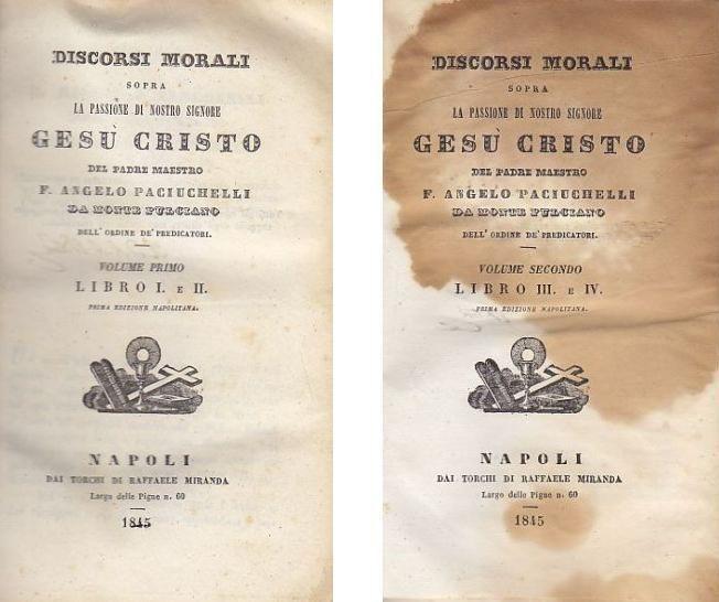 DISCORSI MORALI SOPRA LA PASSIONE DI NOSTRO SIGNORE GESÙ CRISTO 1845 - 2 volumi