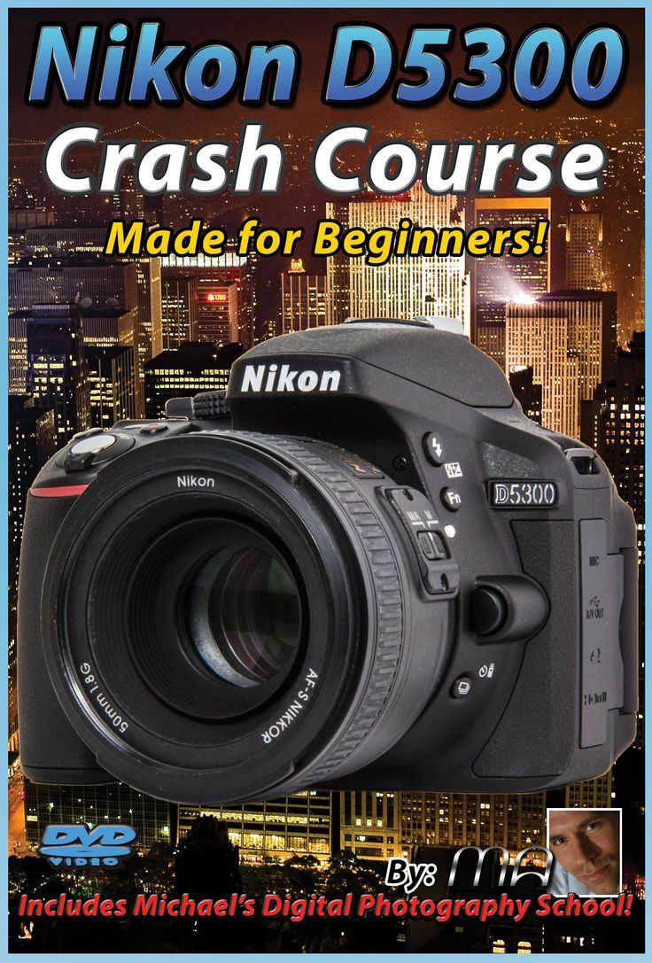 Nikon D5300 Crash Course Training Tutorial DVD | Made for Beginners!