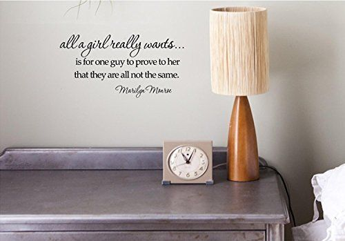 All a girl really wants…is for one guy to prove to her that they are all not the same. Marilyn Monroe Vinyl wall art Inspirational quotes…