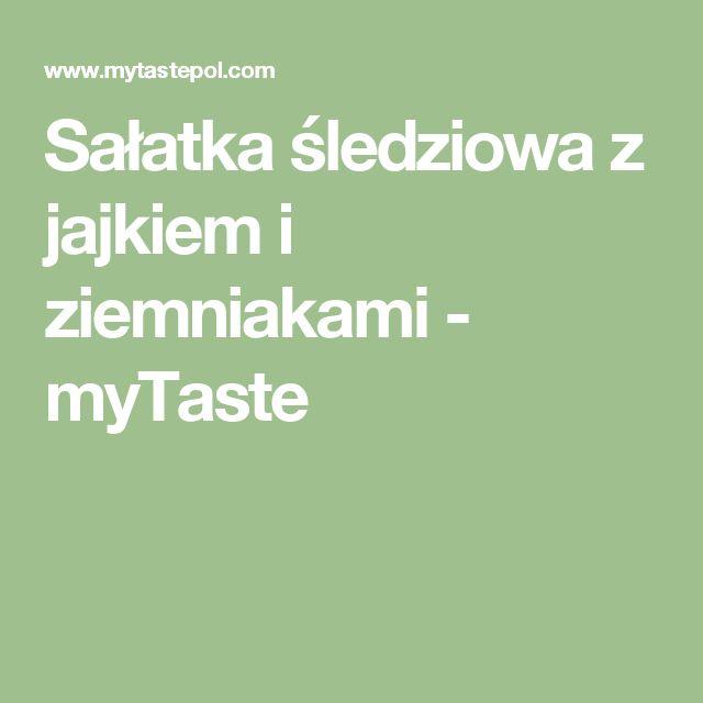 Sałatka śledziowa z jajkiem i ziemniakami - myTaste