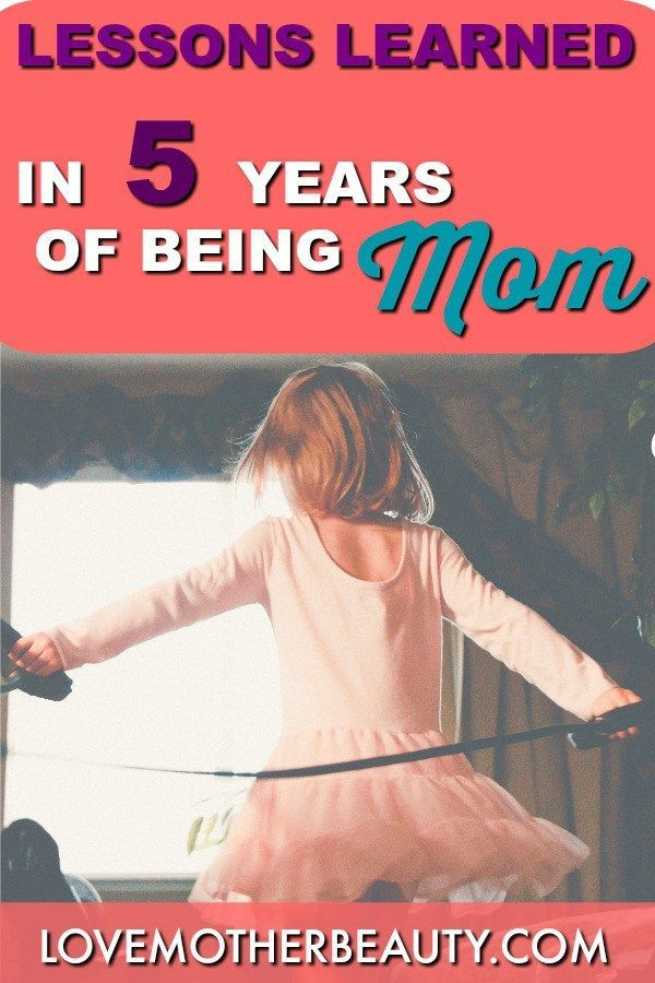 Mom life lessons learned in 5 years of being a mommy, the humour, the hard times, and the most amazing things about mom life