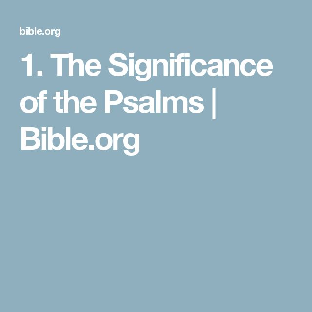 1. The Significance of the Psalms | Bible.org