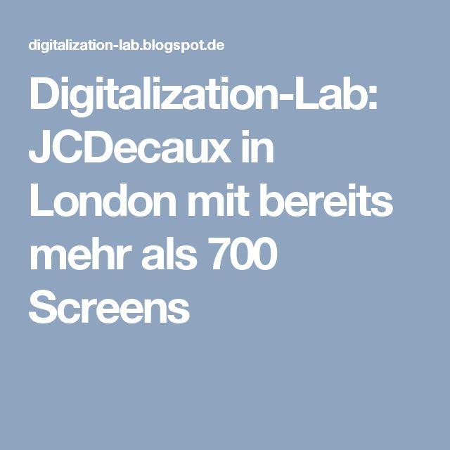 Digitalization-Lab: JCDecaux in London mit bereits mehr als 700 Screens