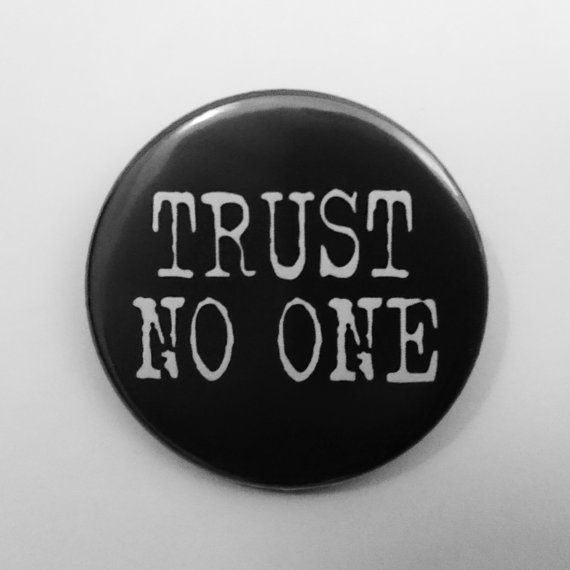 1000+ Ideas About Trust No One On Pinterest