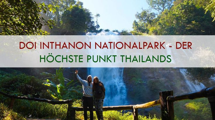 """Doi Inthanon Nationalpark – Der höchste Punkt Thailands Der Doi Inthanon Nationalpark ist einer der ältesten Nationalparks in ganz Thailand und wurde bereits 1954 eröffnet. Das Besondere an diesem Park: Der namensgebende Berg Doi Inthanon ist mit über 2500 Metern der höchste Punkt Thailands! Wenn ihr jetzt denkt """"Oh, das hört sich nach viel Anstrengung und Wandern an!"""", dann können wir euch beruhigen.+ Lesen Sie mehr Der Beitrag Doi Inthanon Nationalpark – Der höchste Punkt Thailands…"""