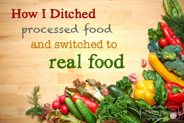 How I Ditched Processed Food and Switched to Real Food