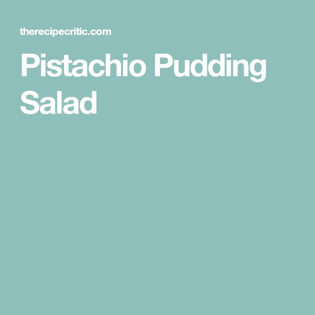 Pistachio Pudding Salad