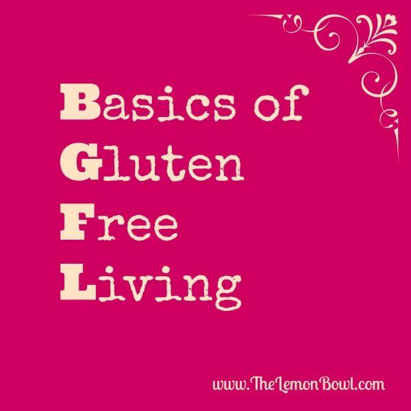 Basics of Living Gluten Free - The Lemon Bowl