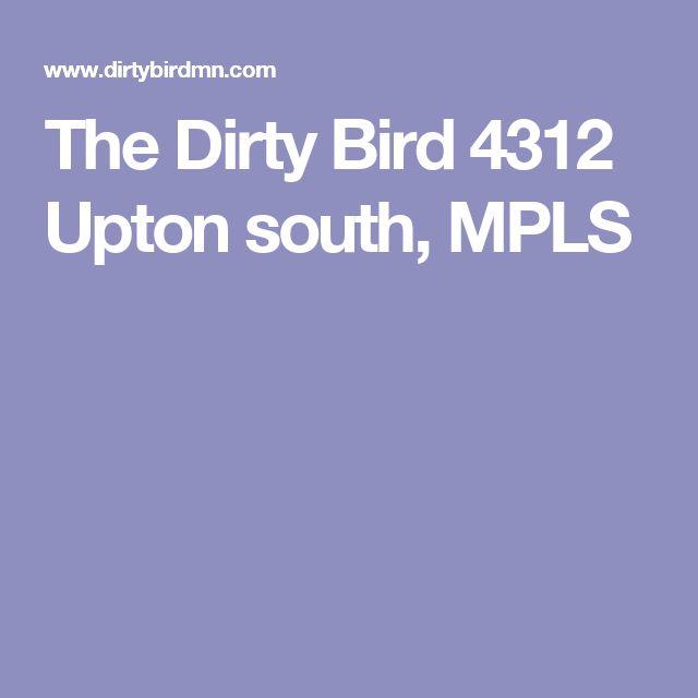 The Dirty Bird 4312 Upton South Mpls Restaurantsdinersrestaurant