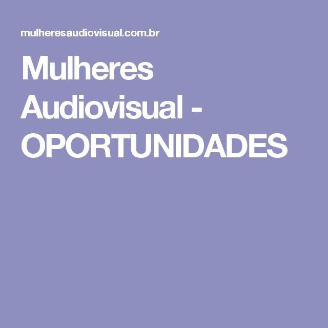 Mulheres Audiovisual - OPORTUNIDADES