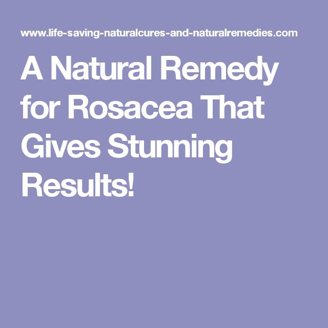 A Natural Remedy for Rosacea That Gives Stunning Results!