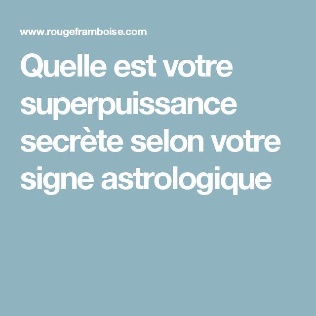 Quelle est votre superpuissance secrète selon votre signe astrologique