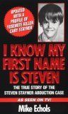 I Know My First Name Is Steven: The True Story of the Steven Stayner Abduction Case
