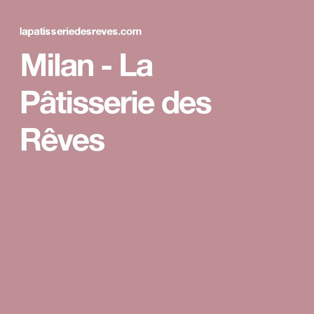 Milan - La Pâtisserie des Rêves