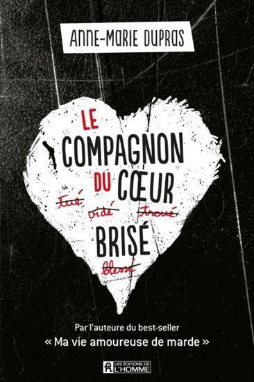 ANNE-MARIE DUPRAS - Le Compagnon du coeur brisé - Croissance personnelle - LIVRES - Renaud-Bray.com - Livres + cadeaux + jeux