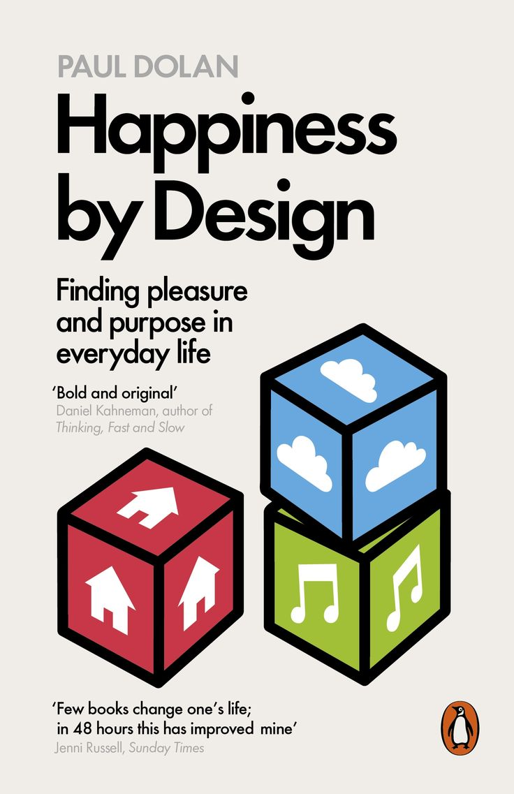 Happiness by Design: Change What You Do, Not How You Think, Paul Dolan.