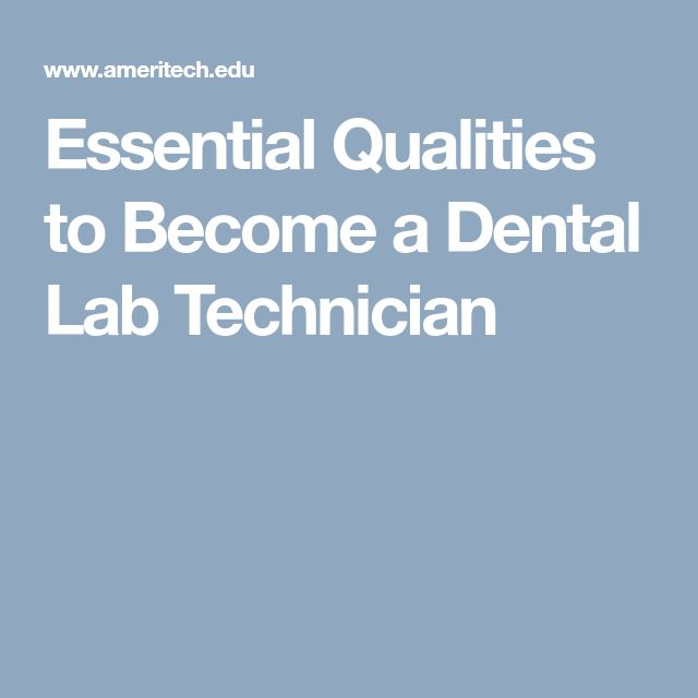 Essential Qualities to Become a Dental Lab Technician