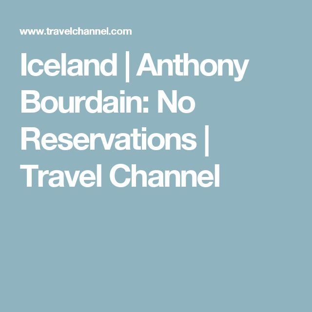 Iceland | Anthony Bourdain: No Reservations | Travel Channel