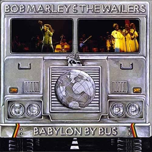 Bob Marley & The Wailers. Babylon By Bus. http://www.youtube.com/watch?v=QK9XJLHB7mI