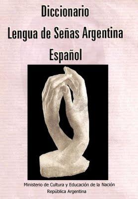 Lenguaje de Señas y de Signos. (ARGENTINA). Diccionario por Áreas. Con el aval del Ministerio de Cultura y Educación de la Nación.