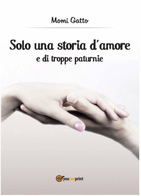 """""""Solo una storia d'amore e di troppe paturnie"""" di Momi Gatto Recensione su http://wp.me/p4V1g9-j1"""