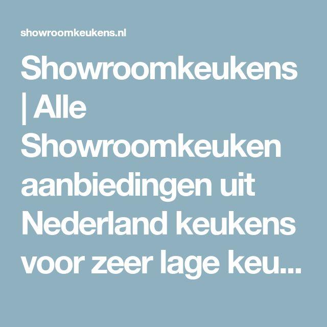 Showroomkeukens   Alle Showroomkeuken aanbiedingen uit Nederland keukens voor zeer lage keuken prijzen
