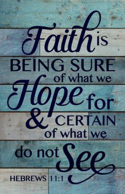 Faith is being sure of what we hope for & certain of what we do not see - Hebrew 11:1 - Rustic Wall Art