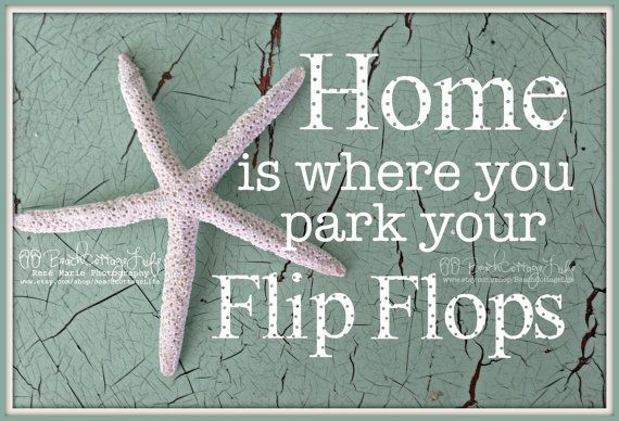 STARFISH *Home is where you park your FLIP FLOPS* (photo Shabby Chic Crackled Chippy Paint Seaside Beach House Quote Turquoise Sea Glass) $39