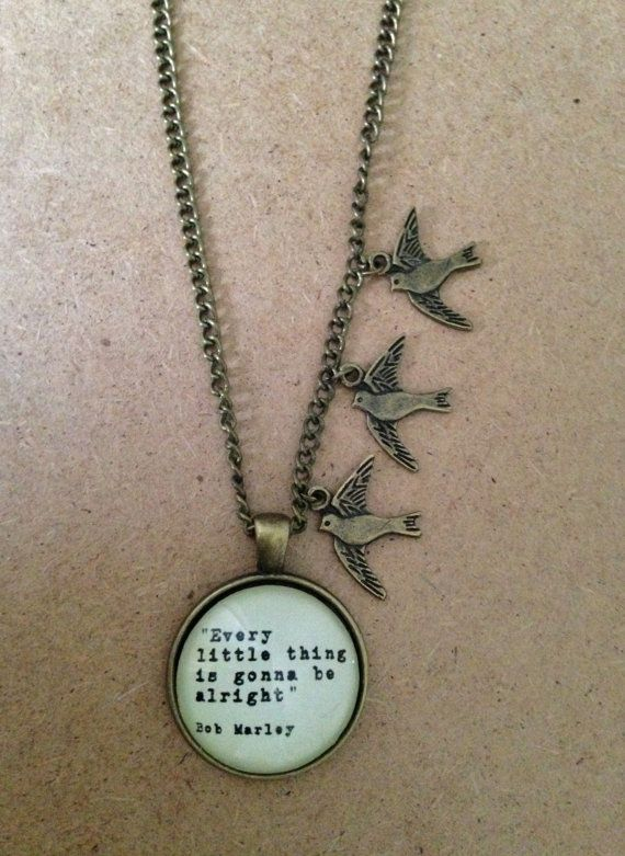 Three Little Birds -Bob Marley Lyric Necklace – Handmade Unique Inspirational