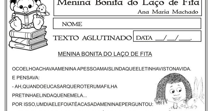 O texto aglutinado da atividade foi retirado do livro de Ana Maria Machado Menina Bonita do Laço de Fita e é excelente para ser utilizado no Dia da Consciência Negra