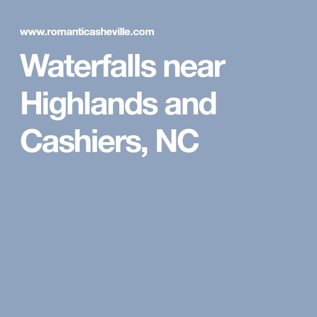 Waterfalls near Highlands and Cashiers, NC