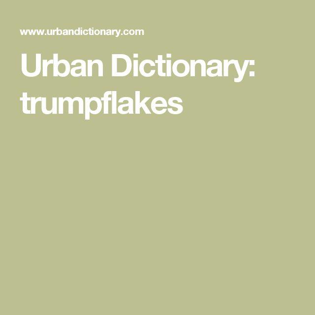 Urban Dictionary: trumpflakes