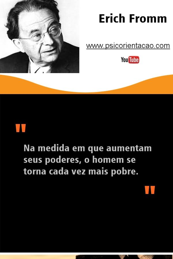 Erich Fromm, frases Erich Fromm, frase de psicologia, frases engraçadas psicologia, mensagens psicologia, frases de psicologia