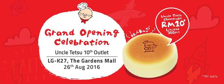 26 Aug 2016: Uncle Tetsu Cheesecake The Gardens Mall Grand Opening Celebration Promotion