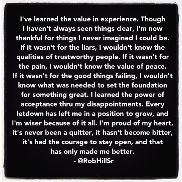 The value of experience.....,My heart had the courage to stay open and that has only made me better!