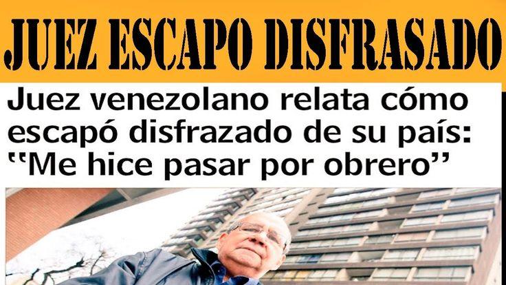 JUEZ VENEZOLANO RAMON PEREZ ESCAPA DISFRAZADO DE OBRERO NOTICIAS HOY 19 ...