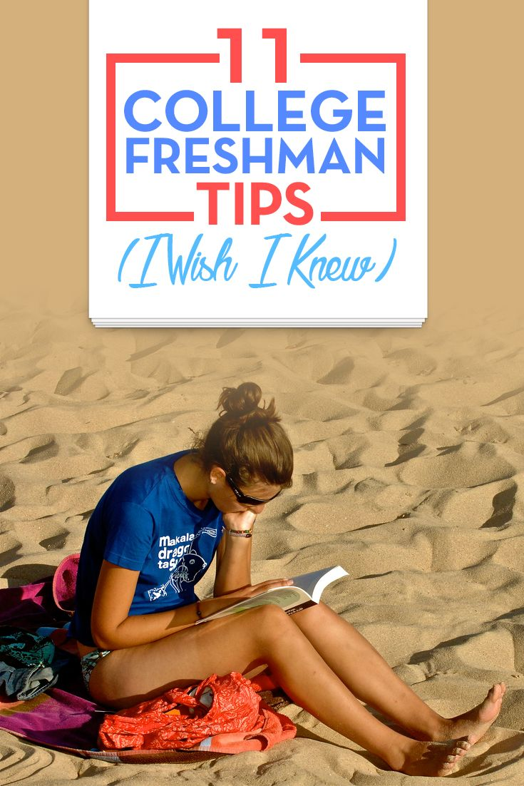 11 College Freshman Tips (I Wish I Knew)