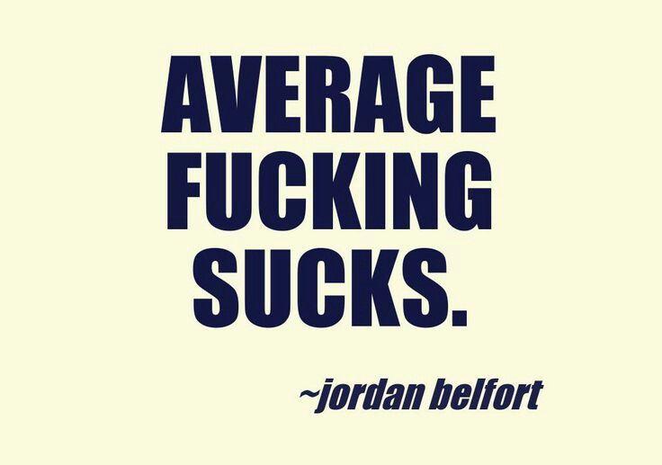 Jordan Belfort quote average