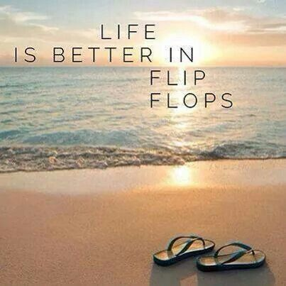 Fact! Flip flop weather!!