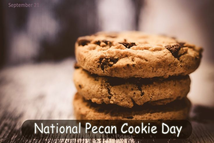 To all cookie lovers...Today it's National Pecan Cookie Day. Happy National Pecan Cookie Day! #NationalPecanCookieDay #Cookie #Cookielover