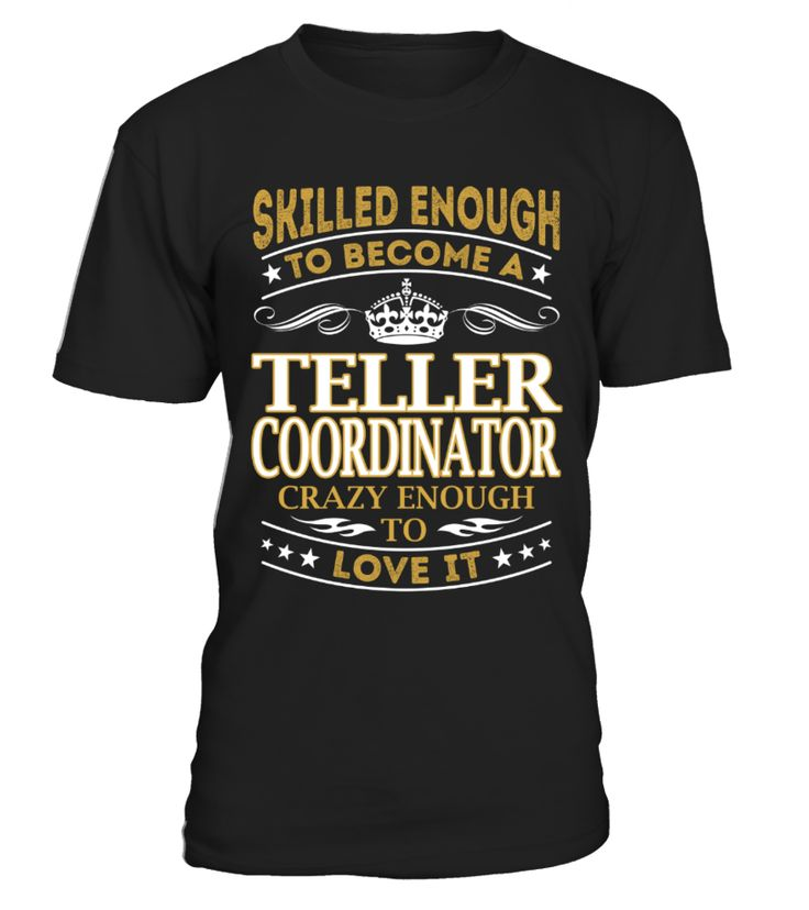 Teller Coordinator - Skilled Enough  #BankTeller#tshirt#tee#gift#holiday#art#design#designer#tshirtformen#tshirtforwomen#besttshirt#funnytshirt#age#name#october#november#december#happy#grandparent#blackFriday#family#thanksgiving#birthday#image#photo#ideas#sweetshirt#bestfriend#nurse#winter#america#american#lovely#unisex#sexy#veteran#cooldesign#mug#mugs#awesome#holiday#season#cuteshirt