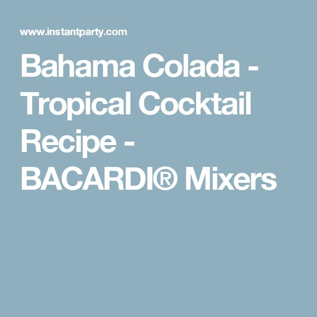Bahama Colada - Tropical Cocktail Recipe - BACARDI® Mixers